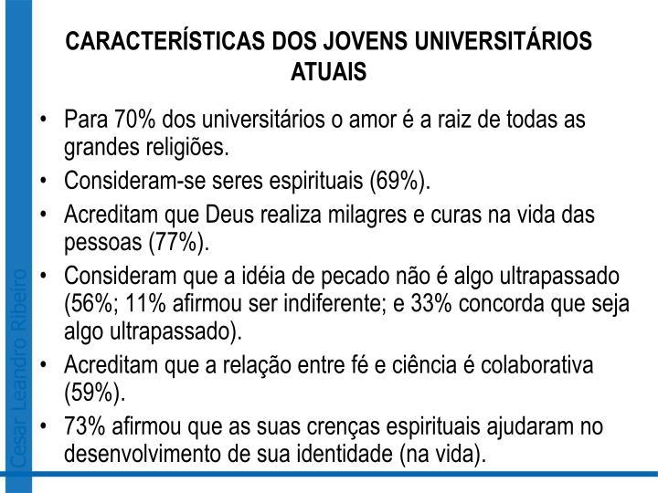 CARACTERÍSTICAS DOS JOVENS UNIVERSITÁRIOS ATUAIS