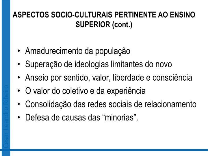 ASPECTOS SOCIO-CULTURAIS PERTINENTE AO ENSINO SUPERIOR (cont.)