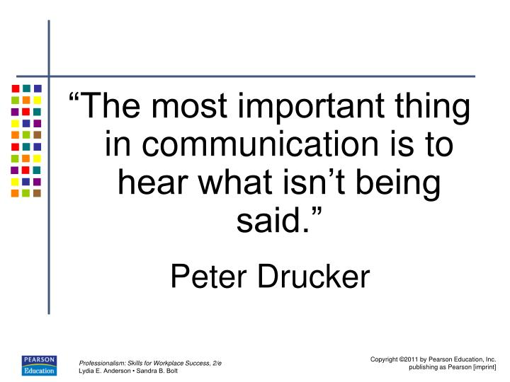 """""""The most important thing in communication is to hear what isn't being said."""""""