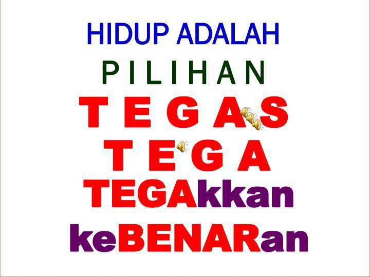 HIDUP ADALAH