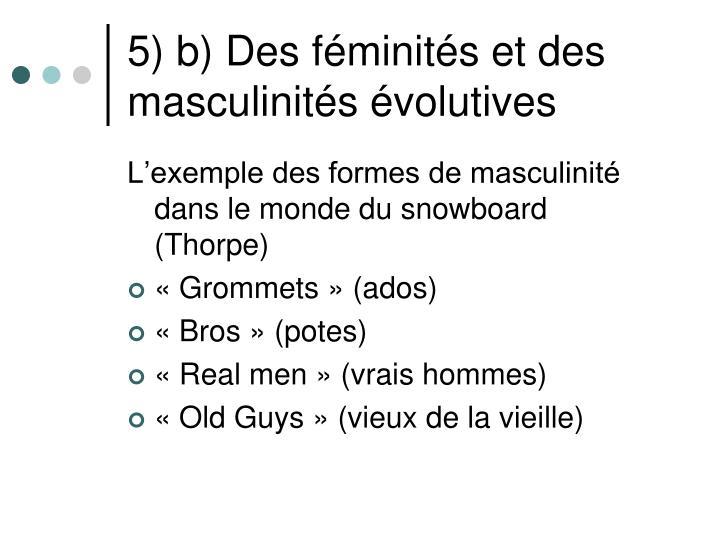 5) b) Des féminités et des masculinités évolutives