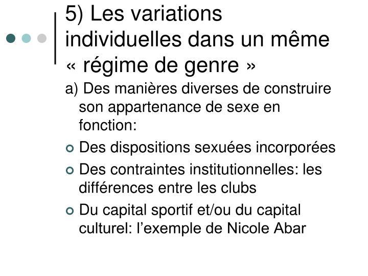 5) Les variations individuelles dans un même «régime de genre»