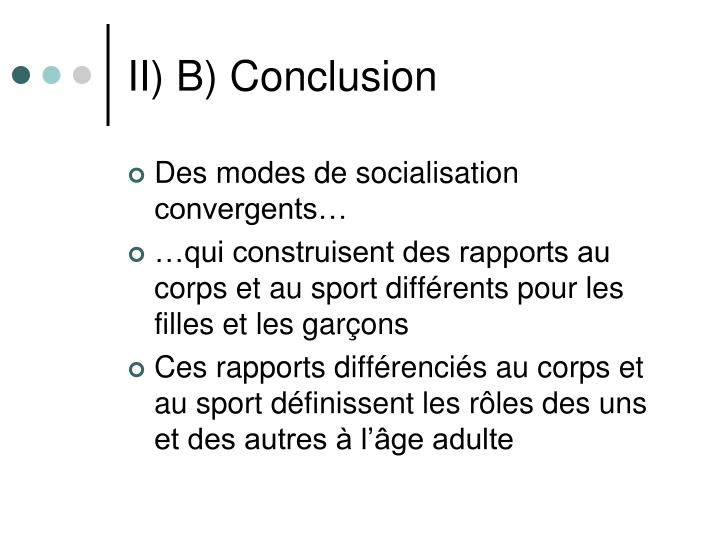 II) B) Conclusion