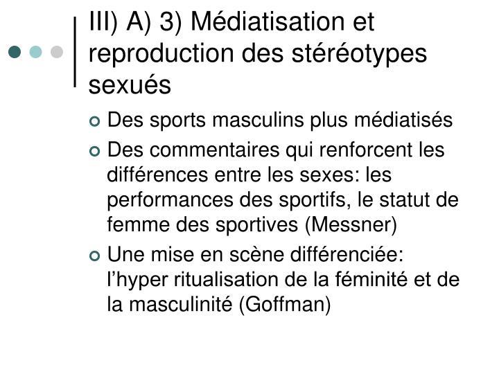 III) A) 3) Médiatisation et reproduction des stéréotypes sexués