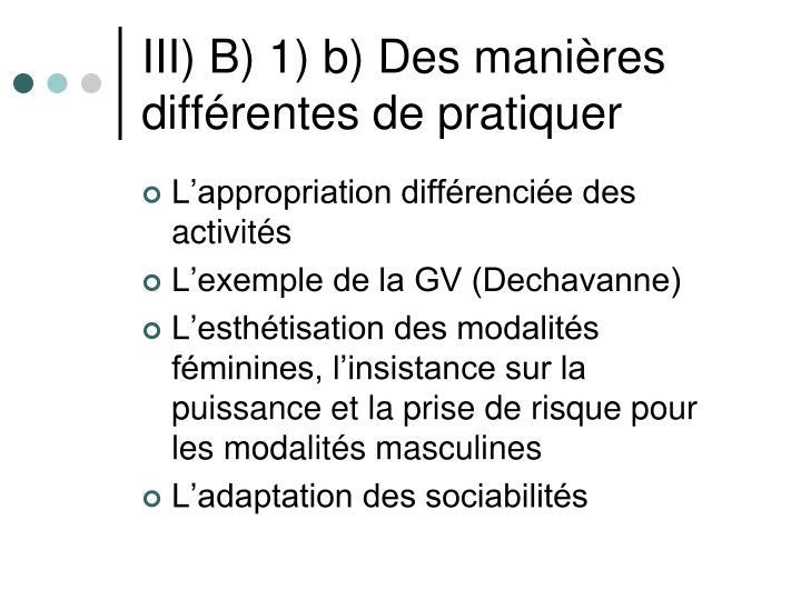 III) B) 1) b) Des manières différentes de pratiquer