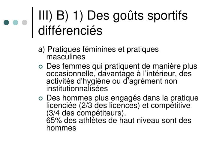 III) B) 1) Des goûts sportifs différenciés