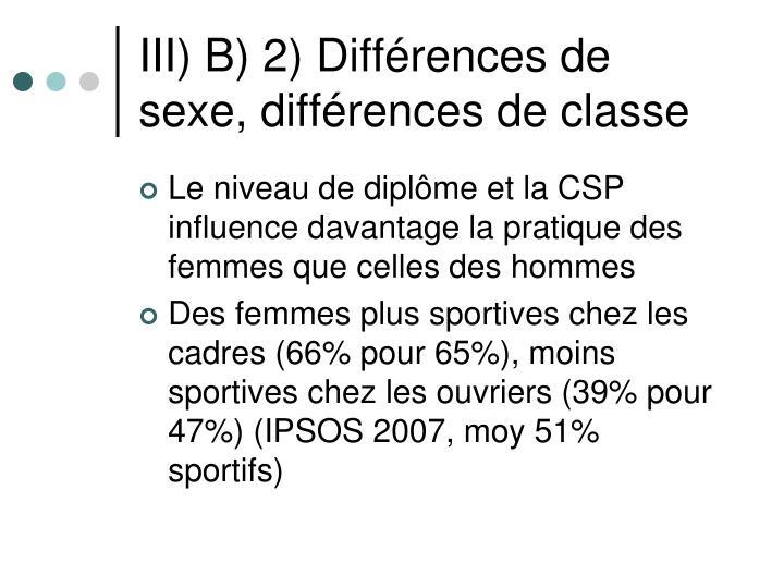 III) B) 2) Différences de sexe, différences de classe