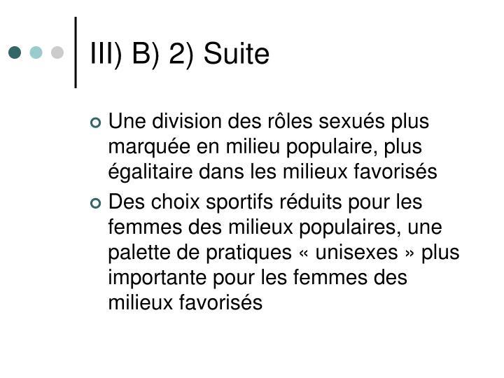 III) B) 2) Suite