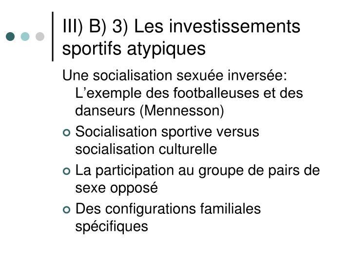 III) B) 3) Les investissements sportifs atypiques