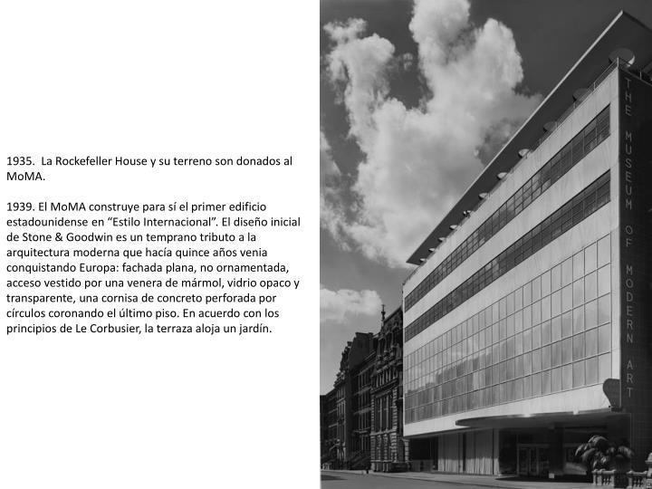 1935.  La Rockefeller House y su terreno son donados al MoMA.