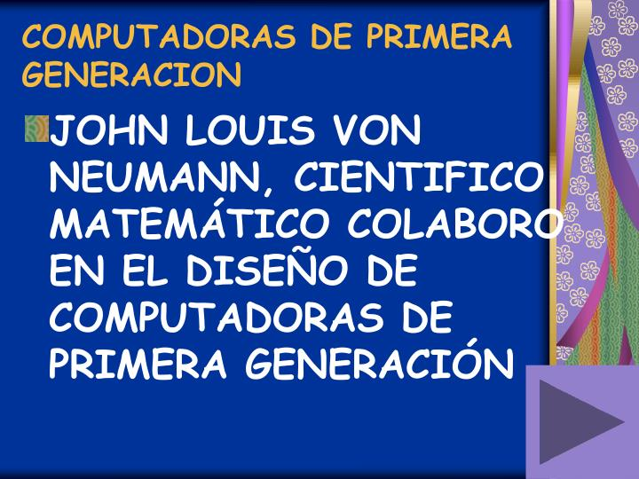 COMPUTADORAS DE PRIMERA GENERACION
