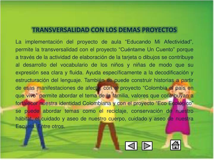 TRANSVERSALIDAD CON LOS DEMAS PROYECTOS