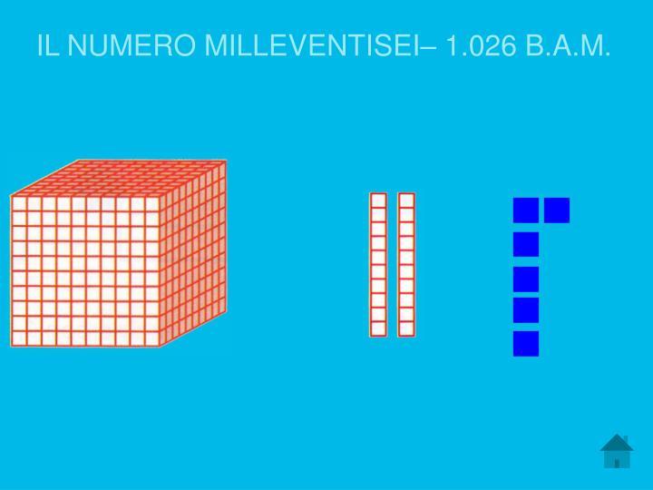 IL NUMERO MILLEVENTISEI– 1.026 B.A.M.