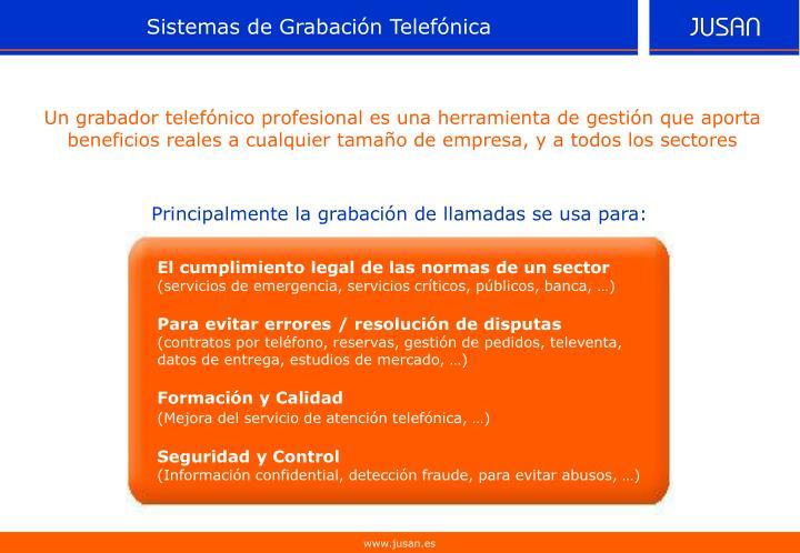 Principalmente la grabación de llamadas se usa para: