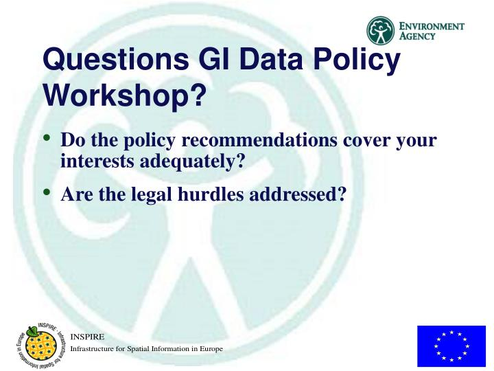 Questions GI Data Policy Workshop?