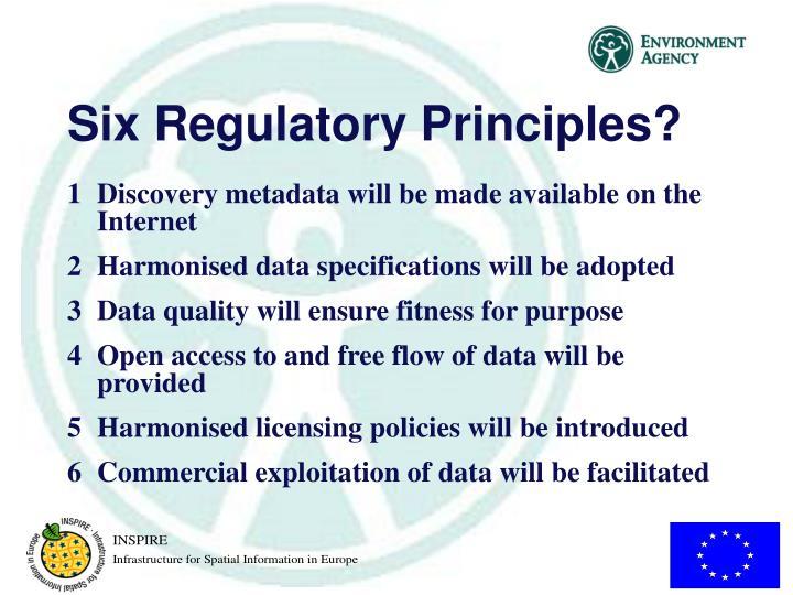 Six Regulatory Principles?