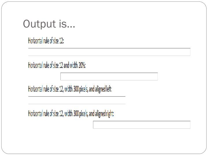 Output is…