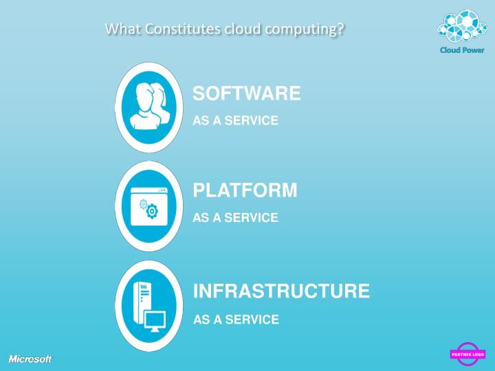 What Constitutes cloud computing?