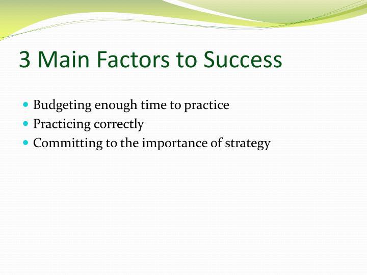 3 Main Factors to Success