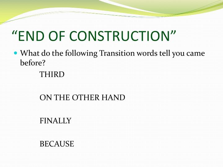 """""""END OF CONSTRUCTION"""""""