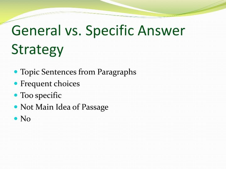 General vs. Specific Answer Strategy