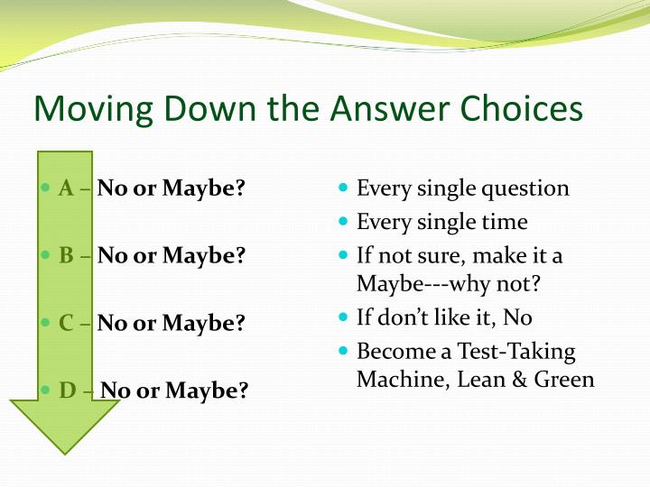 Moving Down the Answer Choices