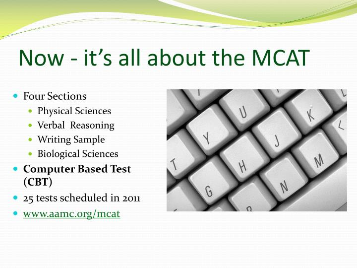 Now - it's all about the MCAT