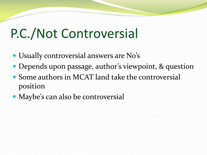 P.C./Not Controversial