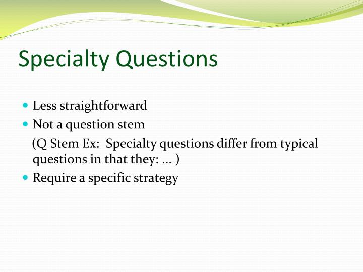Specialty Questions