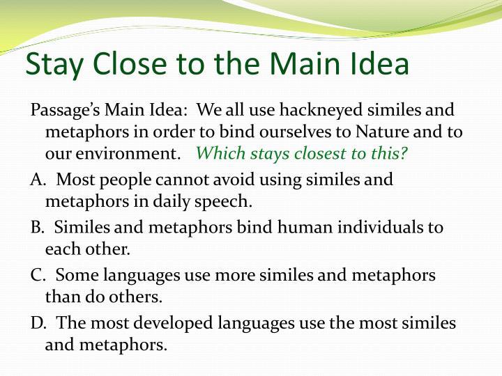 Stay Close to the Main Idea