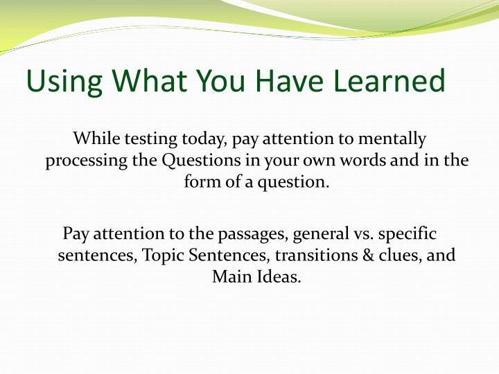 Using What You Have Learned