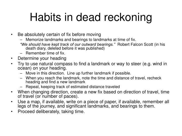 Habits in dead reckoning