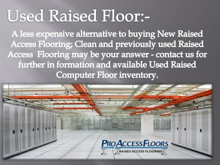 Used Raised Floor:-