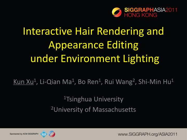 interactive hair rendering and appearance editing under environment lighting
