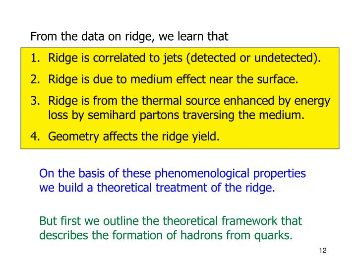 From the data on ridge, we learn that