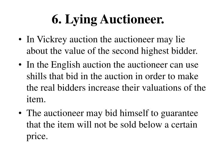 6. Lying Auctioneer.