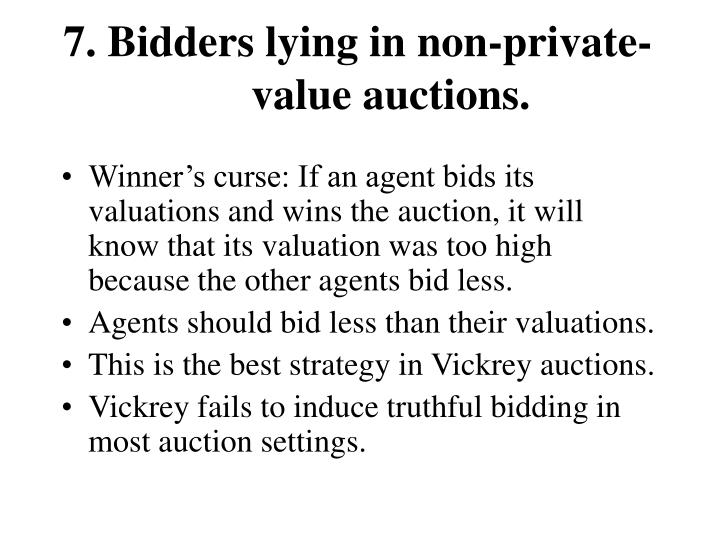 7. Bidders lying in non-private-value auctions.