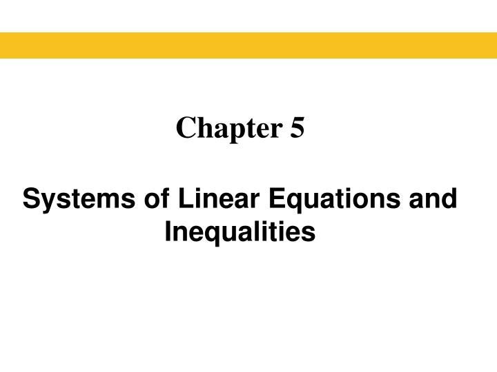 Chapter 5 systems of linear equations and inequalities