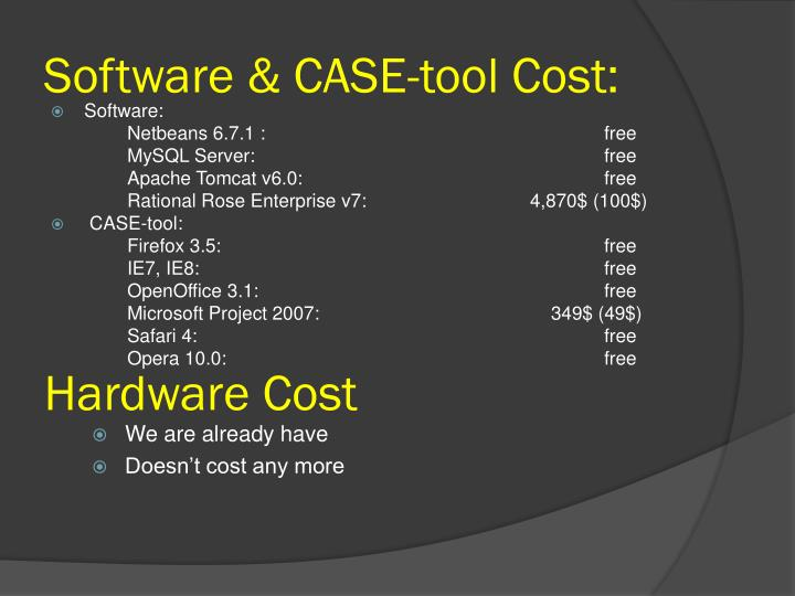 Software & CASE-tool Cost: