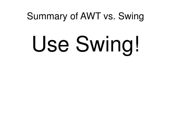 Summary of AWT vs. Swing
