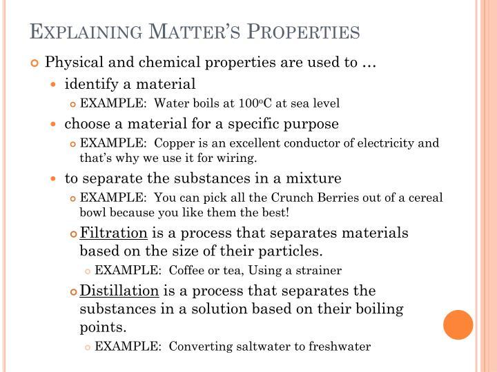 Explaining Matter's Properties