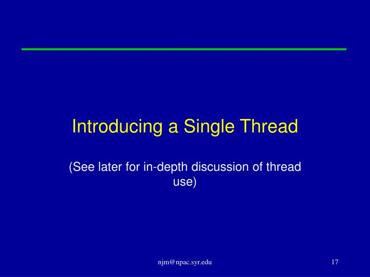 Introducing a Single Thread