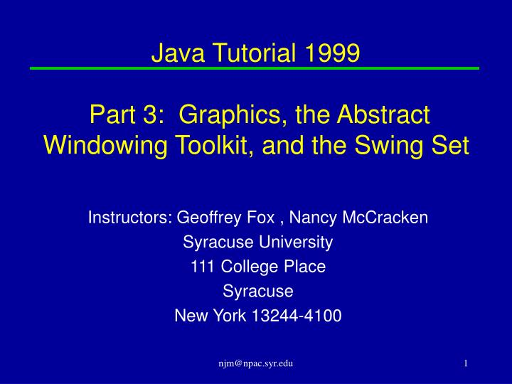 Java tutorial 1999 part 3 graphics the abstract windowing toolkit and the swing set