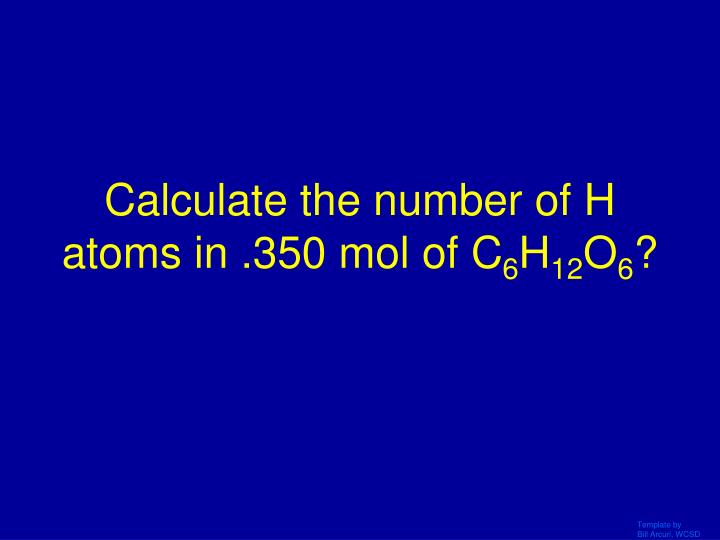 Calculate the number of H atoms in .350 mol of C