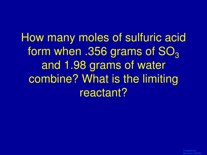 How many moles of sulfuric acid form when .356 grams of SO