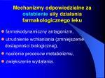 mechanizmy odpowiedzialne za os abienie si y dzia ania farmakologicznego leku