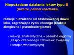 niepo dane dzia ania lek w typu b bizarre patient reactions