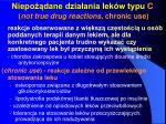 niepo dane dzia ania lek w typu c not true drug reactions chronic use