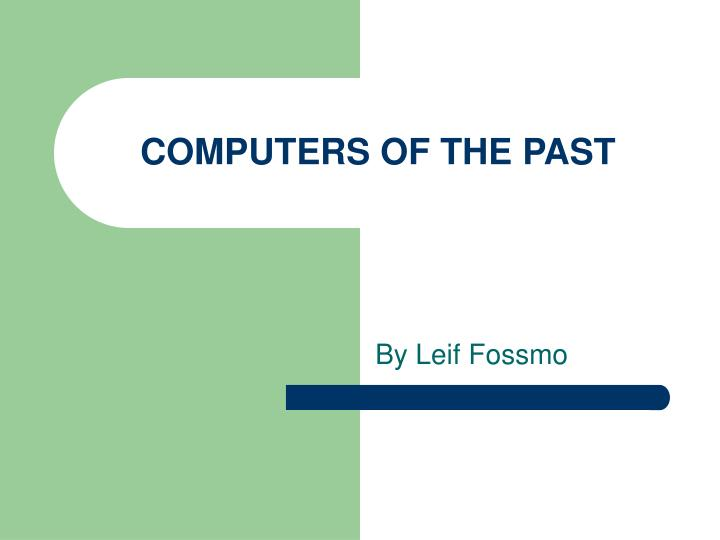 COMPUTERS OF THE PAST