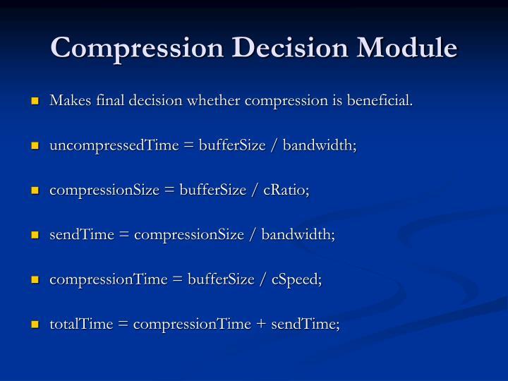 Compression Decision Module